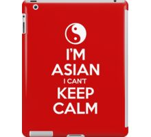 I'm Asian I Can't Keep Calm iPad Case/Skin