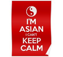 I'm Asian I Can't Keep Calm Poster