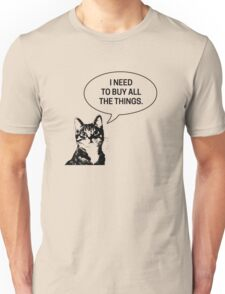 Buy All The Things - This Cat Says Unisex T-Shirt