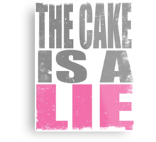 THE CAKE IS A LIE Metal Print