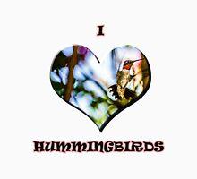 I Love Hummingbirds Unisex T-Shirt