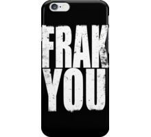 FRACK YOU (WHITE) iPhone Case/Skin