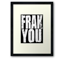 FRACK YOU (WHITE) Framed Print