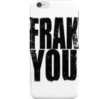 FRAK YOU (BLACK) iPhone Case/Skin