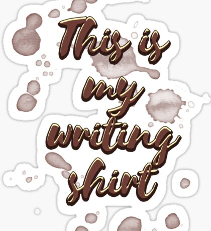 This is My Writing Shirt Sticker