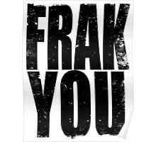 FRAK YOU (BLACK) Poster