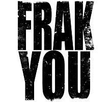 FRAK YOU (BLACK) Photographic Print