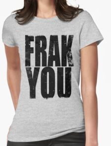 FRAK YOU (BLACK) Womens Fitted T-Shirt