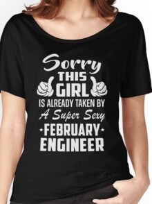 Sorry This Girl Is Taken By February Engineer Women's Relaxed Fit T-Shirt
