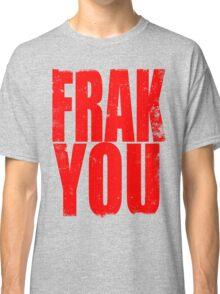 FRAK YOU (RED) Classic T-Shirt