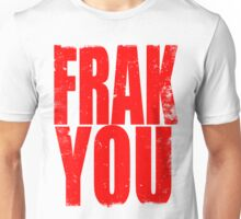 FRAK YOU (RED) Unisex T-Shirt