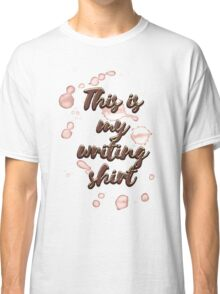 This is My Writing Shirt Classic T-Shirt