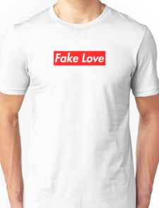 Fake Love Unisex T-Shirt