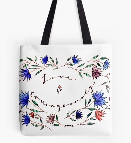 Love Courageously Tote Bag