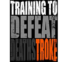 Training to DEFEAT DEATHSTROKE Photographic Print