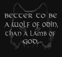 better to be a wolf of odin than a lamb of god by FandomizedRose