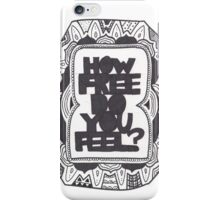 How free do you feel? iPhone Case/Skin
