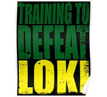 Training to DEFEAT LOKI Poster