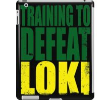 Training to DEFEAT LOKI iPad Case/Skin
