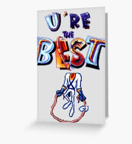 Earthworm Jim - You're The Best Greeting Card
