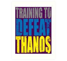 Training to DEFEAT THANOS Art Print