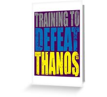 Training to DEFEAT THANOS Greeting Card