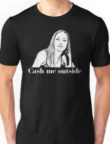 Cash me Unisex T-Shirt