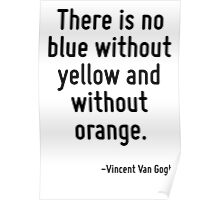 There is no blue without yellow and without orange. Poster