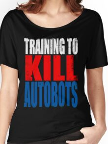 Training to KILL AUTOBOTS Women's Relaxed Fit T-Shirt