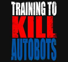Training to KILL AUTOBOTS T-Shirt
