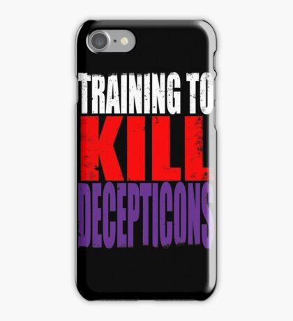 Training to KILL DECEPTICONS iPhone Case/Skin