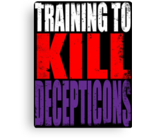Training to KILL DECEPTICONS Canvas Print