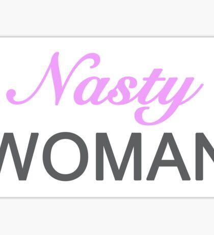Nasty Woman Sticker Sticker