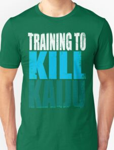 Training to KILL KAIJU Unisex T-Shirt
