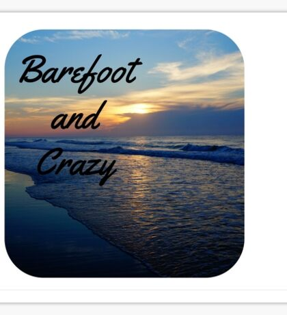 Barefoot and Crazy Sticker