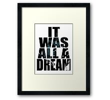 was it All Just A Dream Framed Print