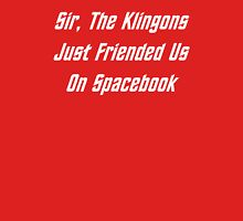 Sir, The Klingons Just Friended Us Unisex T-Shirt