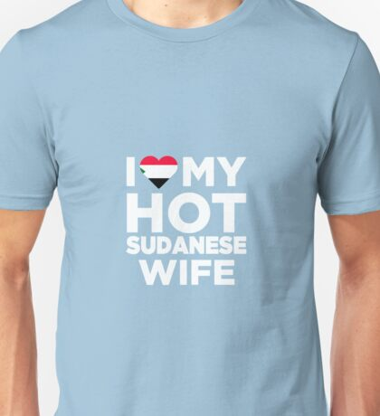 I Love My Hot Sudanese Wife Unisex T-Shirt