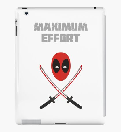 maximun effort deadpool iPad Case/Skin