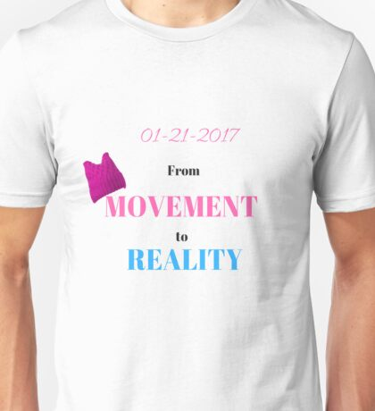 WOMEN'S MARCH  FROM MOVEMENT TO REALITY T-SHIRT Unisex T-Shirt