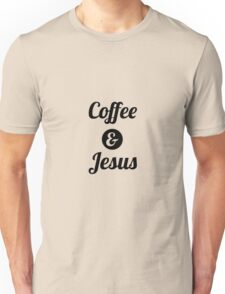 Coffee & Jesus Unisex T-Shirt