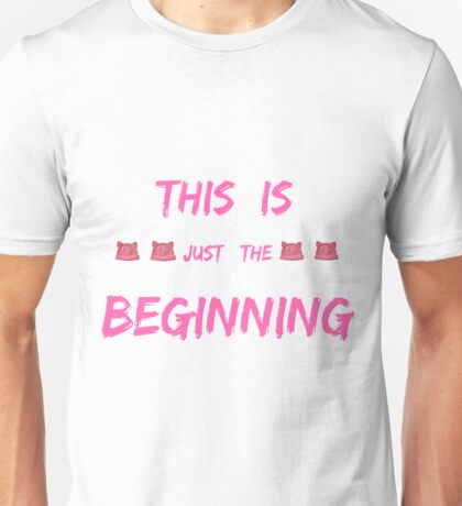 WOMEN'S MARCH  THIS IS JUST THE BEGINNING T-SHIRT Unisex T-Shirt
