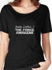 Coffee, The Force Awakens Women's Relaxed Fit T-Shirt