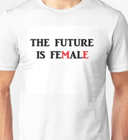 The Future Is Female (ME) Unisex T-Shirt