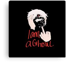 I am a ghoul  Canvas Print