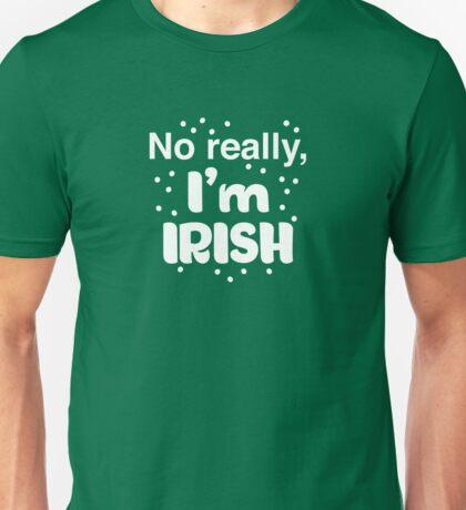 No really, I'm IRISH Unisex T-Shirt