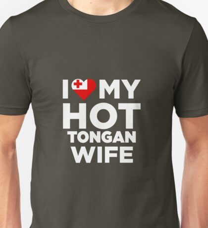 I Love My Hot Tongan Wife Unisex T-Shirt