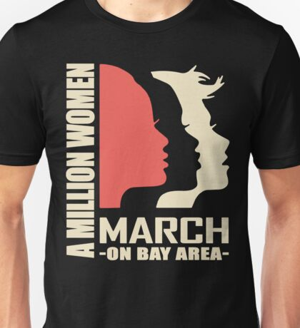 Women's march on Bay Area California 1 Unisex T-Shirt