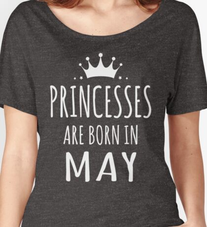 PRINCESSES ARE BORN IN MAY Women's Relaxed Fit T-Shirt