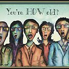 You're how old? by Jenny Wood